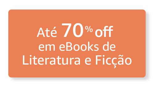 Até 70% off em eBooks de Literatura e Ficção