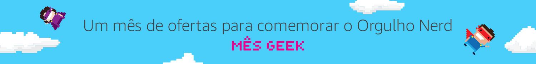 Um mês de ofertas para comemorar o Orgulho Nerd - Mês Geek