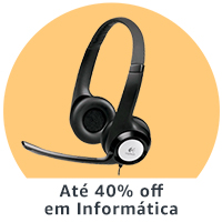 Até 40% off em Informática