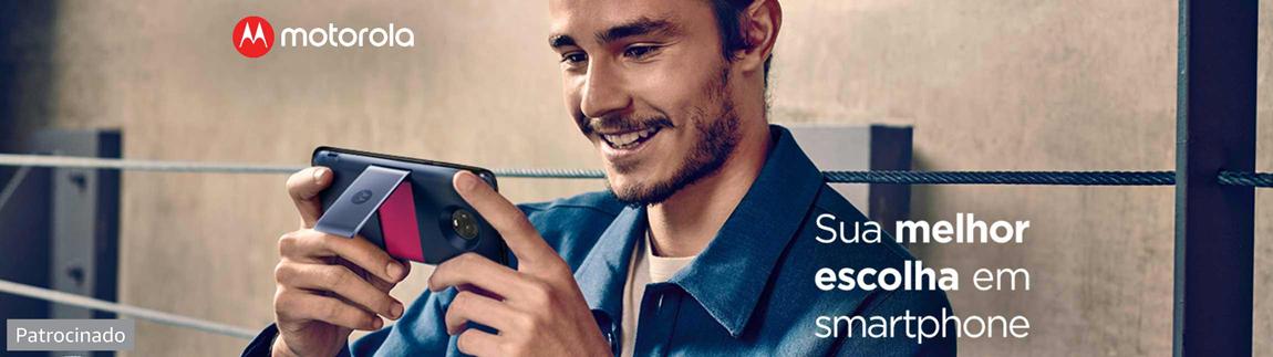 Motorola Sua melhor escolha em smartphone
