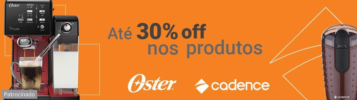 Aproveite e equipe sua casa com produtos Oster e Cadence até 30% off.