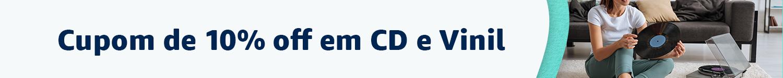 Cupom de 10% off em CD e Vinil