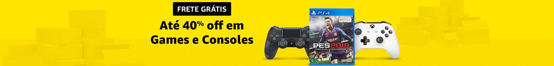 Games e Consoles até 40% off
