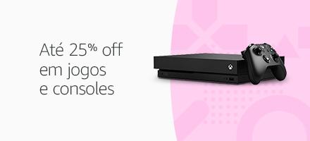Games e Consoles até 25% off