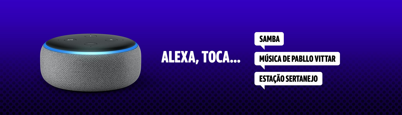 Alexa Toca...