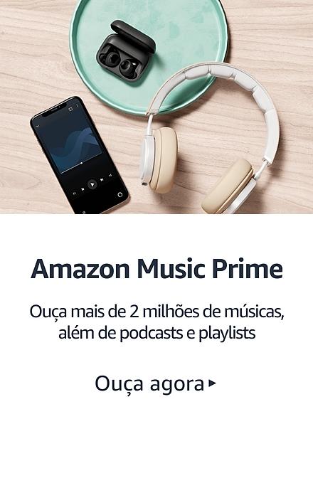 Prime Music: Ouça mais de 2 milhões de músicas, além de playlists e estações. Ouça agora