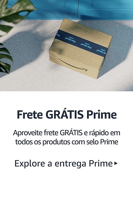 Frete GRÁTIS Prime: Aproveite frete GRÁTIS e rápido em todos os produtos com selo prime. Explore a entrega Prime