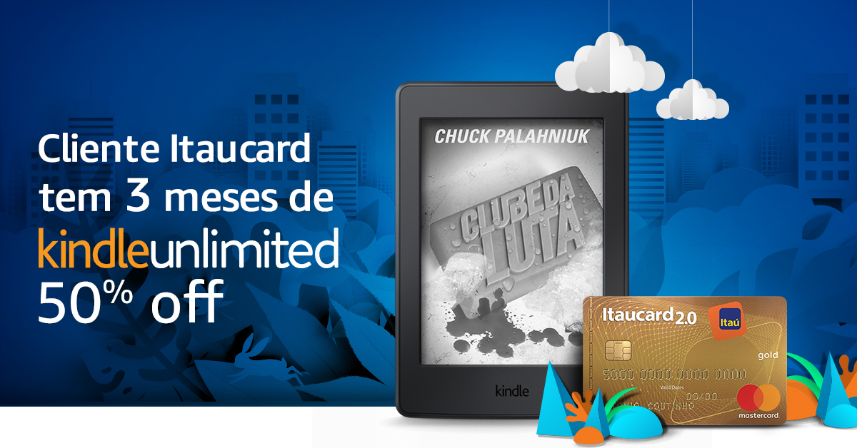 Kindle Unlimited 50% OFF para clientes Itaucard