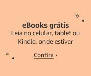 eBooks grátis na Loja Kindle. Leia no Kindle ou no app para celular ou tablet