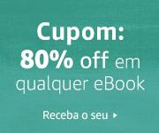 80% of em qualquer eBook. Clique e receba!