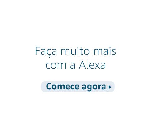 Faça muito mais com a Alexa