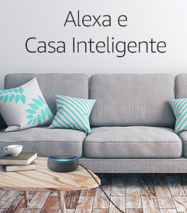 Alexa e Casa Inteligente