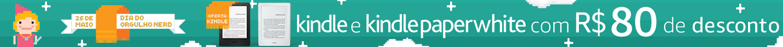 Kindle e Kindle Paperwhite com R$80 de desconto