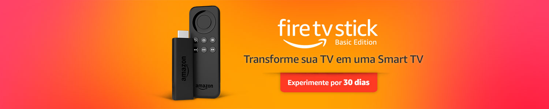 Fire TV Stick: Experimente 30 dias