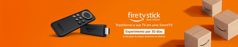 Fire TV Stick: Transforme sua TV em uma Smartv. Experimente por 30 dias