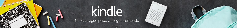 Kindle: não carregue peso, carregue conteúdo