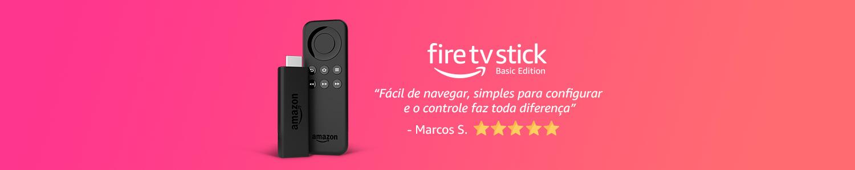 Fire TV Stick: transforme sua TV em Smart