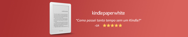 Kindle Paperwhite: como passei tanto tempo sem um Kindle