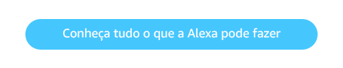 Conheça tudo o que a Alexa pode fazer