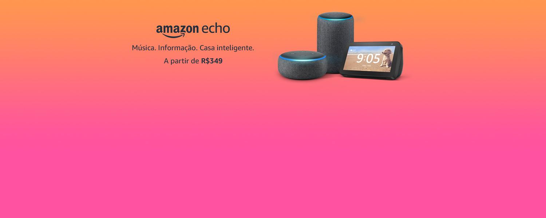 Amazon Echo. Música, informação e casa inteligente a partir de R$349.