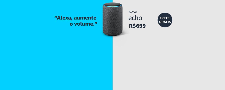 Novo Echo. Alexa, aumente o volume.