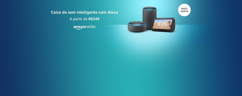 Caixa de som inteligente com Alexa. A partir de R$349.
