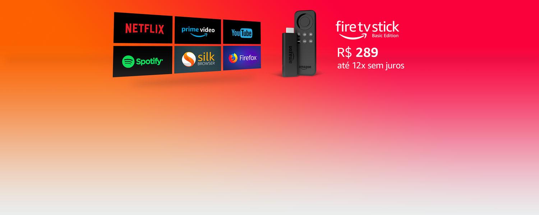 Fire TV Stick: R$ 289, 12x sem juros