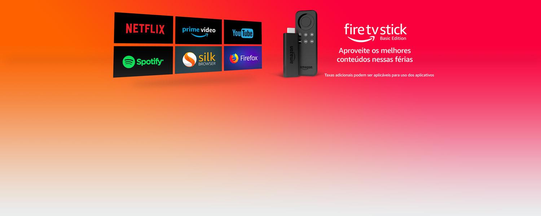 Fire TV Stick: Aproveite os melhores conteúdos nessas férias