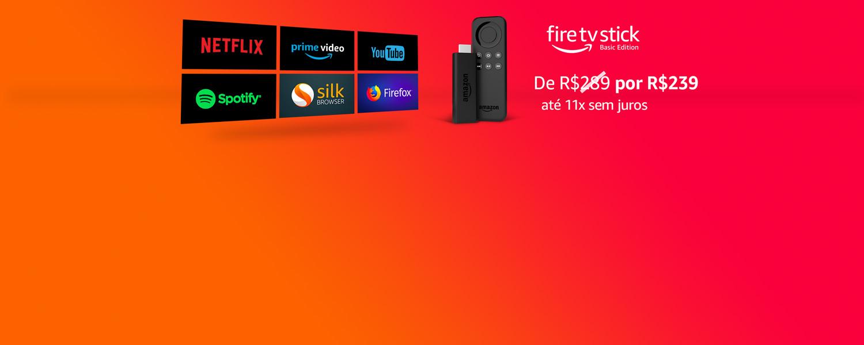 Fire TV Stick: de R$ 289 por R$ 239