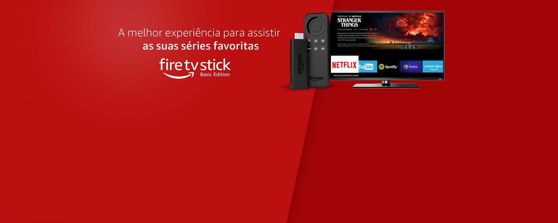 Fire Tv Stick: A melhor experiência para curtir as suas séries favoritas