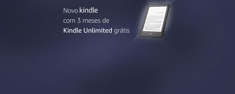 Novo Kindle com 3 meses de Kindle Unlimited grátis