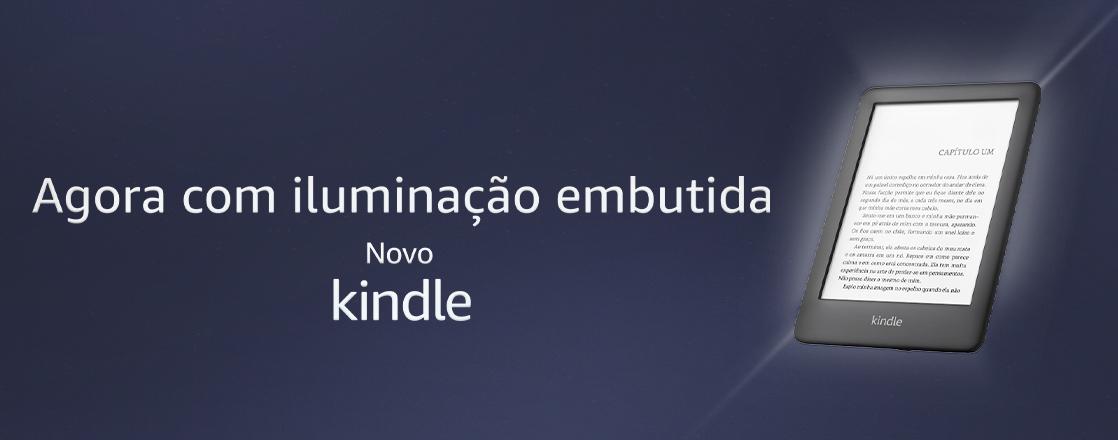 Agora com iluminação embutida: Novo Kindle.