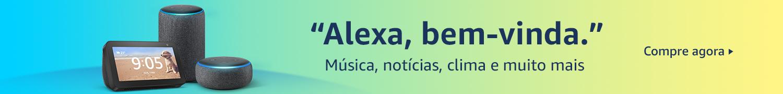 Alexa, bem-vinda. Músicas, notícias, clima e muito mais.