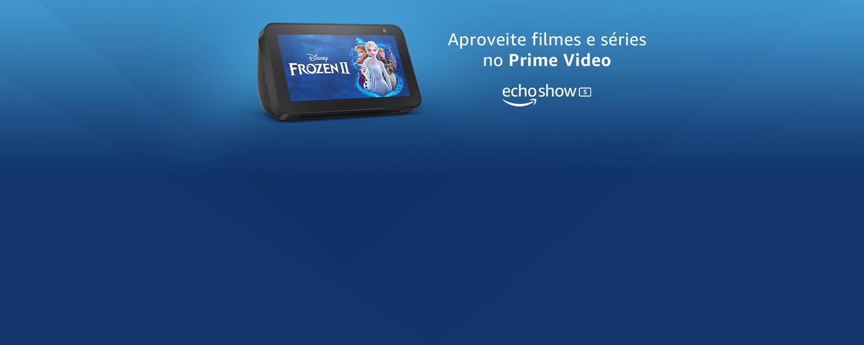 Echo Show 5: Aproveite filmes e séries no Prime Video