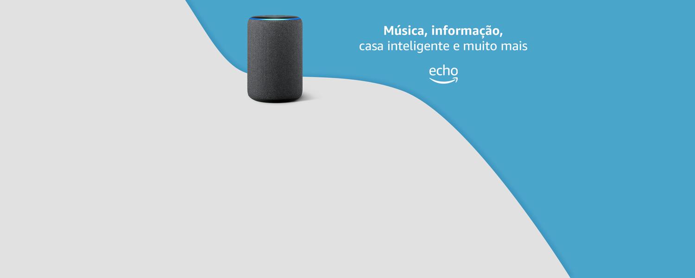 Música, informação, casa inteligente e muito mais: Echo