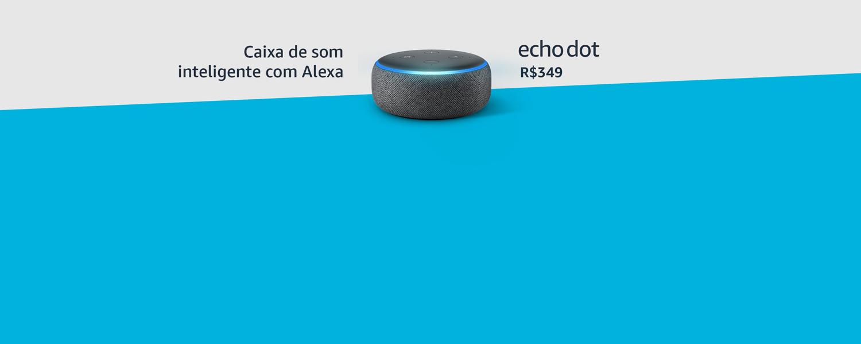 Echo dot por R$349. Caixa de som inteligente com Alexa.