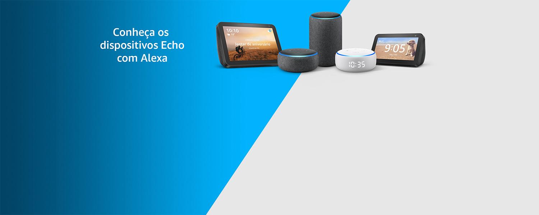 Conheça os Dispositivos Echo com Alexa