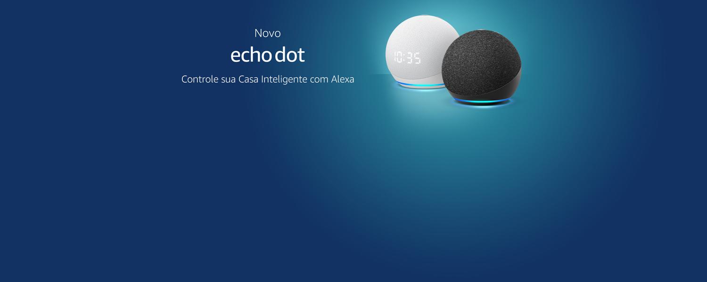 Novo Echo Dot: Controle sua casa inteligente com Alexa, a partir de R$399