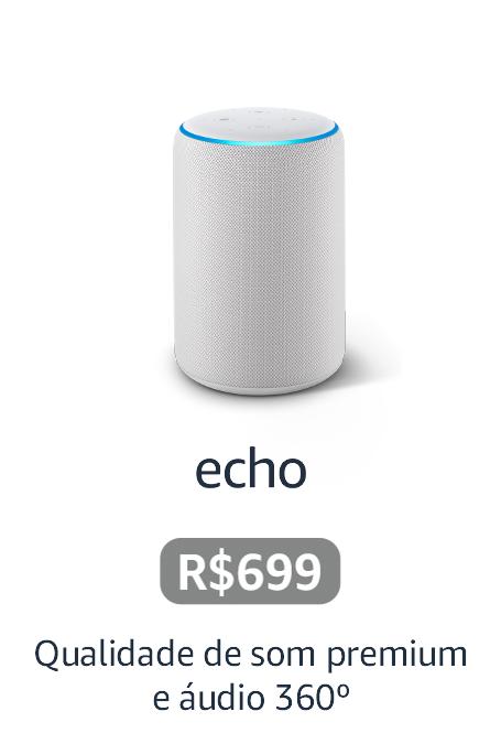 Echo - Qualidade de som premium e áudio 360°
