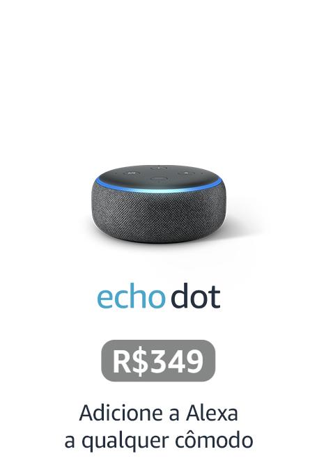 echo dot - Adicione a Alexa a qualquer cômodo