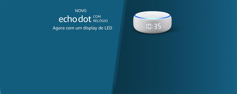 Novo Echo Dot com relógio: Agora com display de LED