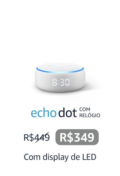 Echo Dot com relógio - com display de LED