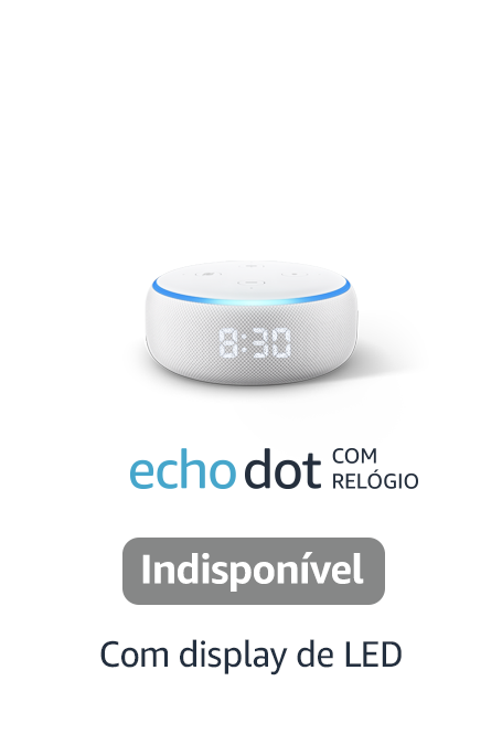 Echo Dot com relógio - com display de LED