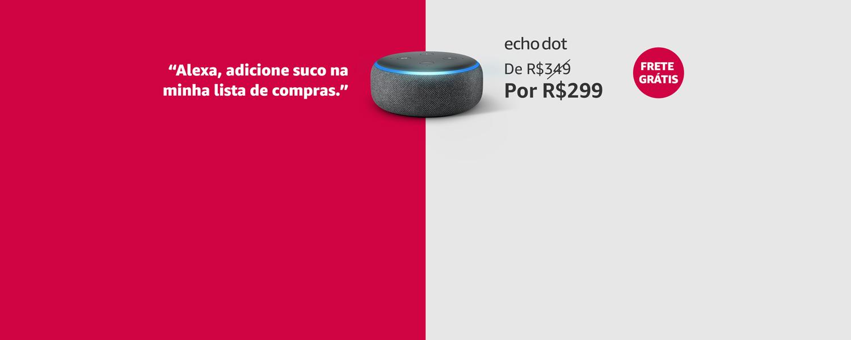 Echo dot: De R$349 por R$299