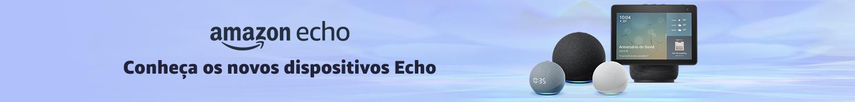 Novos dispositivos Echo. Compre agora