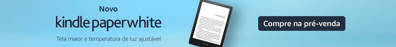 Kindle Paperwhite: Tela maior e temperatura de luz ajustável. Compre na pré-venda