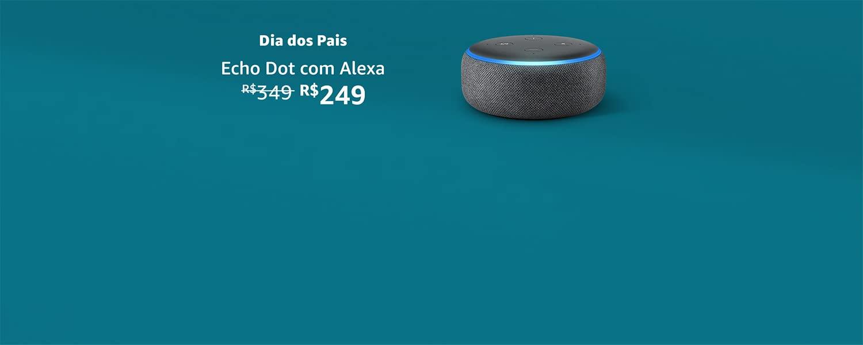 Echo Dot 3ª geração por R$249