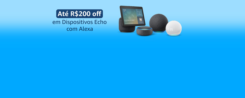 Até R$200 off em Dispositivos Echo