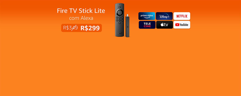 Fire TV Stick Lite com Alexa: De R$349 por R$299
