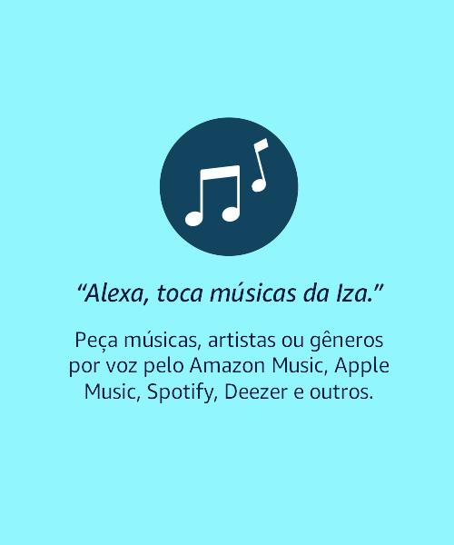 Alexa, toca músicas da Iza